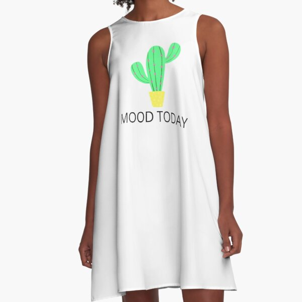 mood today  / a funny, cactus cute tshirt A-Line Dress