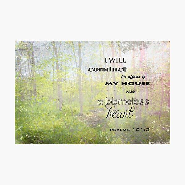 Psalm 101:2 Photographic Print