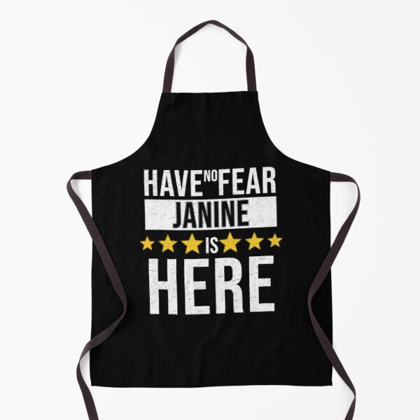 Janine Name -  Have No Fear Janine Is Here Gift For Janine Apron
