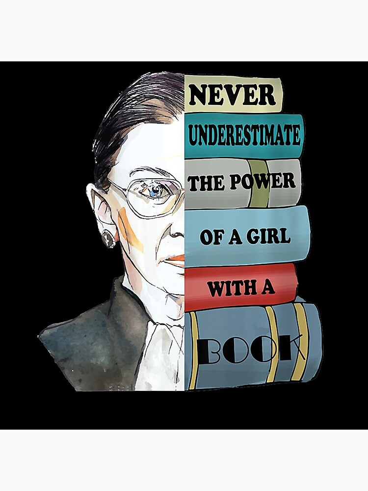 Womens Ruth Bader Ginsburg Shirt Never UnderEstimate Power Of Girl by Giraud94
