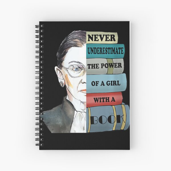 Womens Ruth Bader Ginsburg Shirt Never UnderEstimate Power Of Girl Spiral Notebook
