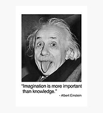 Imagination is more important than knowledge. Photographic Print