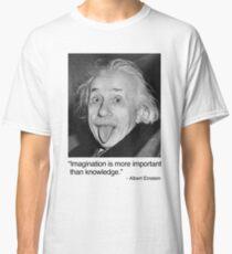 Camiseta clásica La imaginación es más importante que el conocimiento.