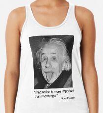 Camiseta de tirantes para mujer La imaginación es más importante que el conocimiento.