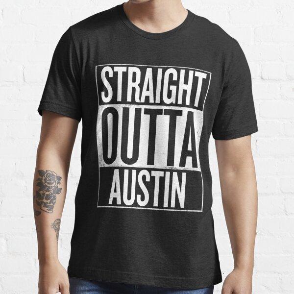 Straight outta Austin Texas USA design Essential T-Shirt
