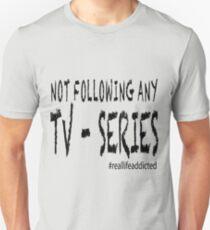 Not following TV-Series T-Shirt