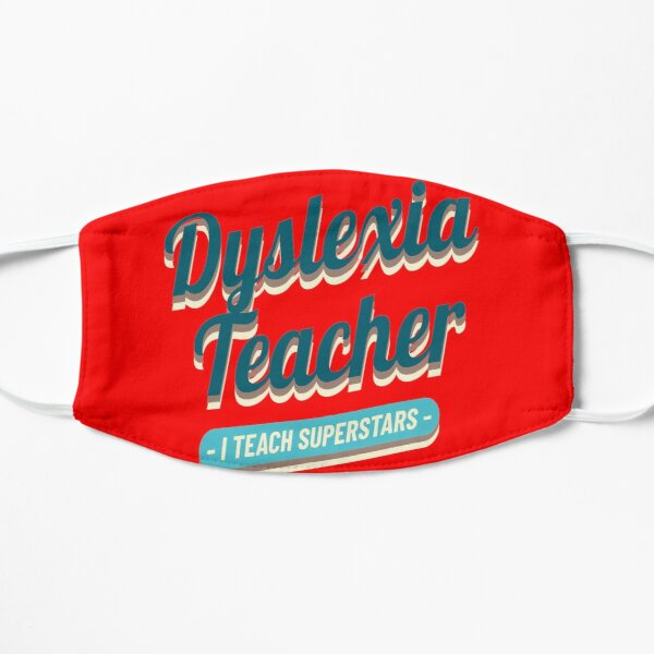 Dyslexia Teacher I teach Superstars Flat Mask
