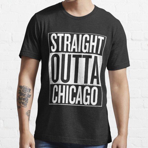 Straight outta Chicago Illinois USA design Essential T-Shirt