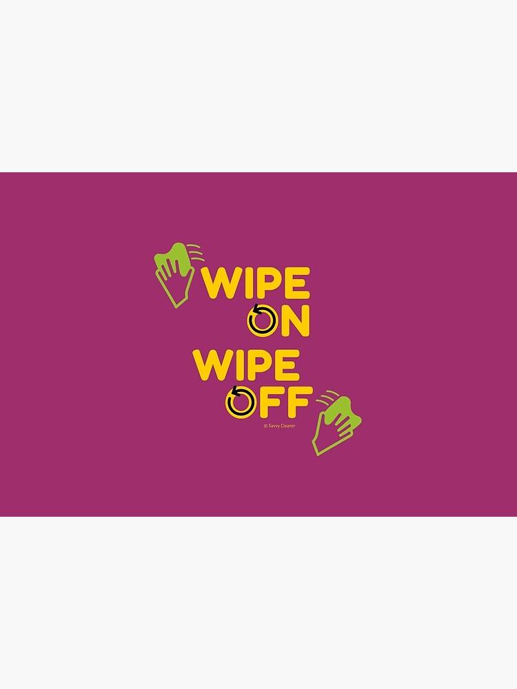 Wipe On Wipe Off, Housekeeping Humor  by SavvyCleaner