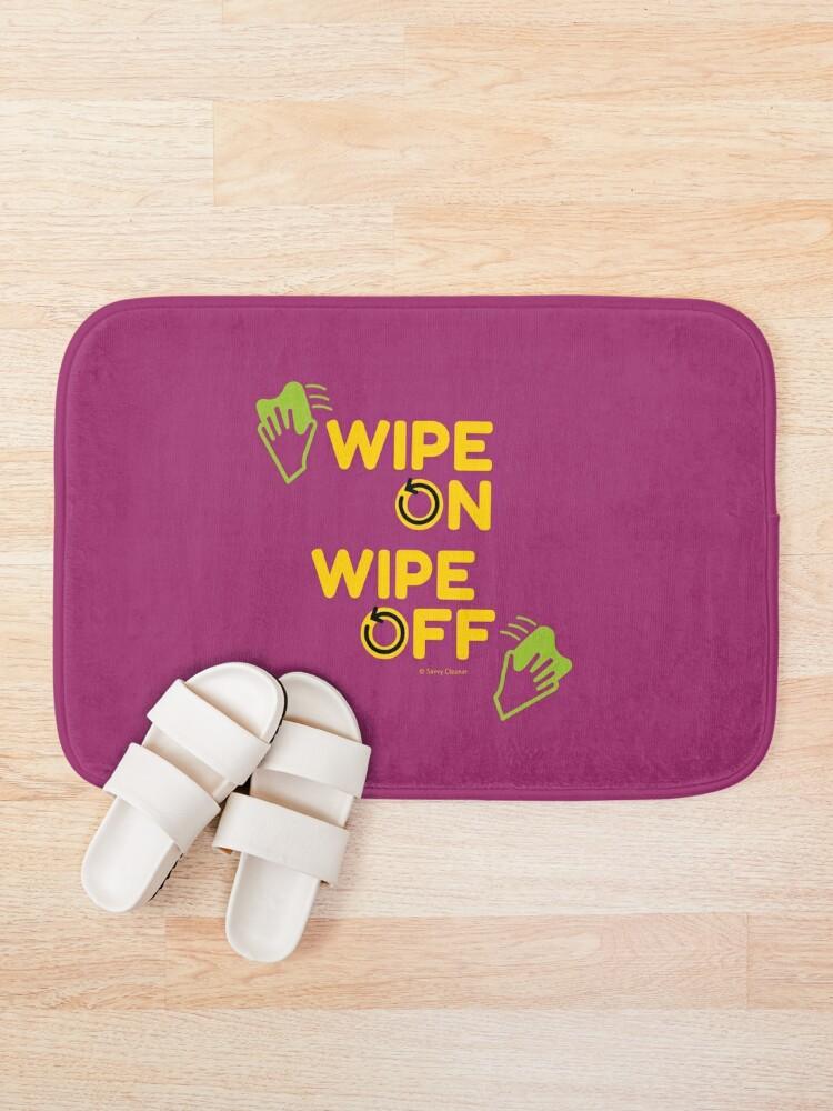 Alternate view of Wipe On Wipe Off, Housekeeping Humor  Bath Mat