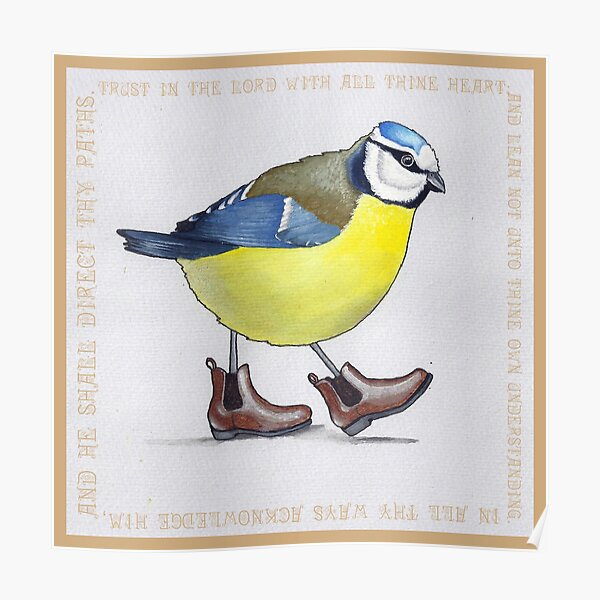 Bird in Boots Proverbs 3:5-6 Poster