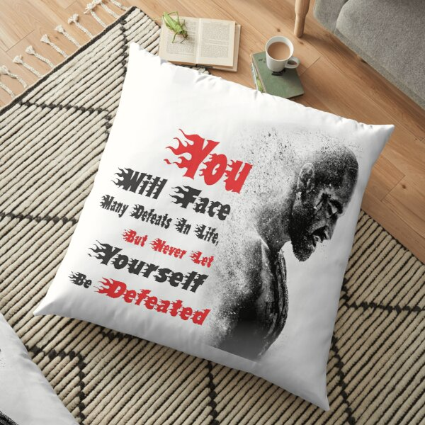 You will face many defeats in life, but never let yourself be defeated. Floor Pillow