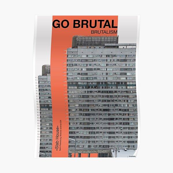 GO BRUTAL, affiche de brutalisme soviétique Poster