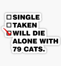 Die Alone With 72 Cats Sticker