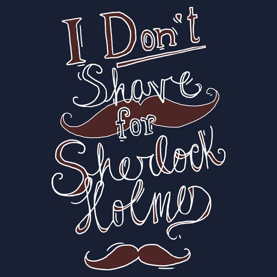 TShirtGifter presents: I Don't Shave for Sherlock Holmes (white)  | Unisex T-Shirt
