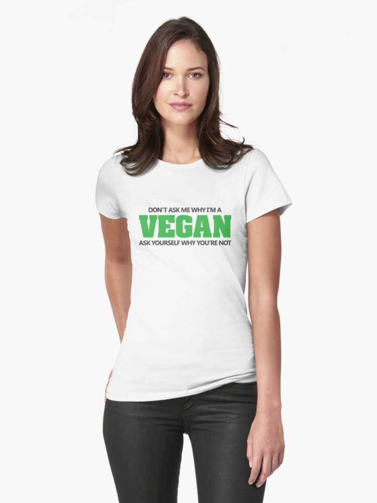 Don't ask me why I'm a vegan, ask yourself why you're not by nektarinchen