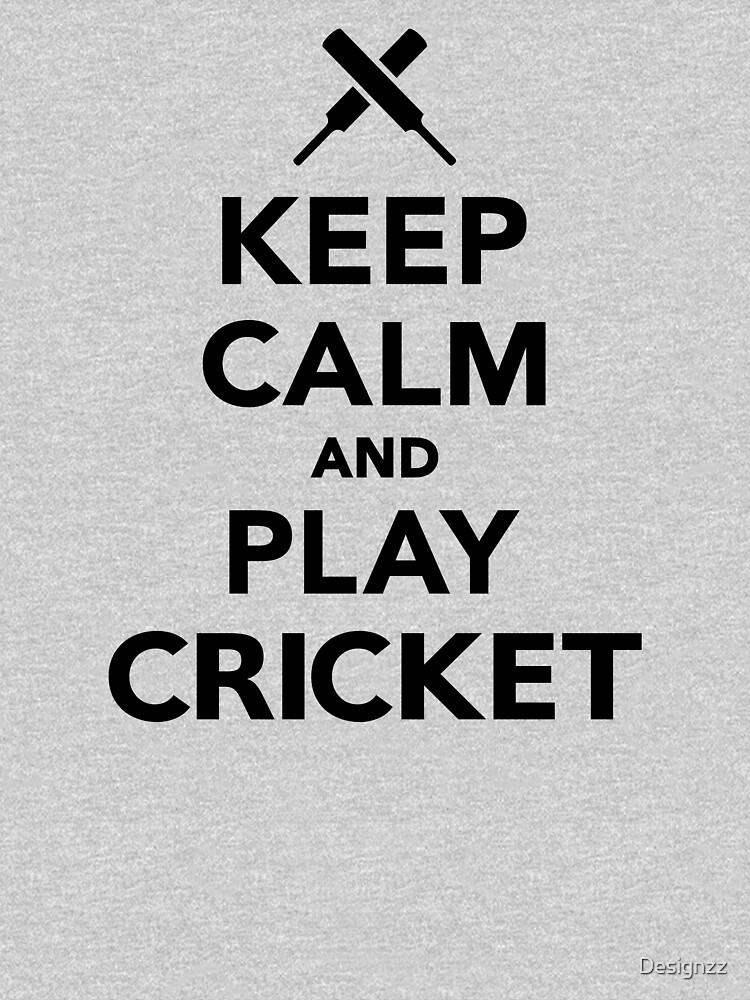 Keep calm and play Cricket by Designzz