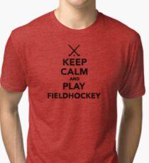 Keep calm and play Field Hockey Tri-blend T-Shirt