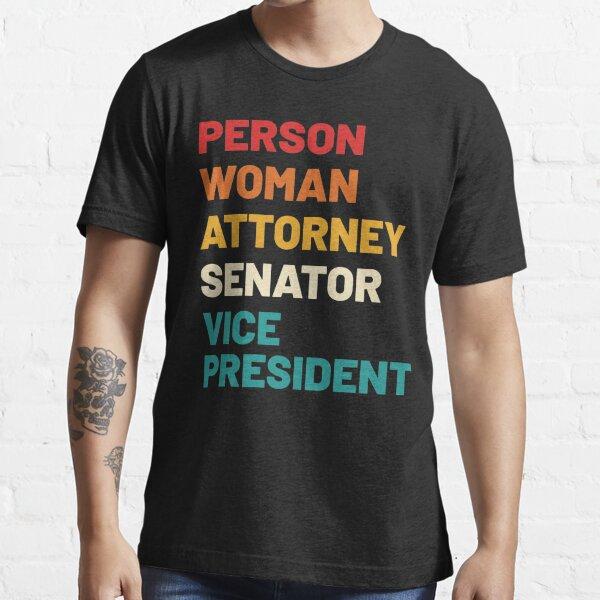 Kamala Harris - Person Woman Attorney Senator Vice Presitent Essential T-Shirt