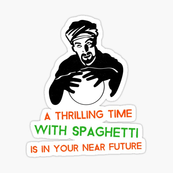 A Thrilling Time With Spaghetti Is In Your Near Future Sticker
