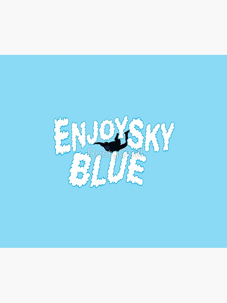 Enjoy Sky Blue by RustyQuill