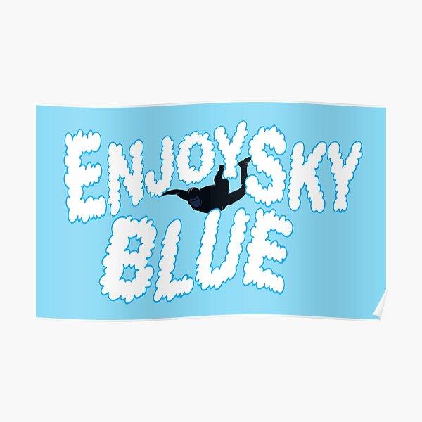 Enjoy Sky Blue Poster