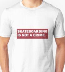 skateboarding is not a crime. Unisex T-Shirt