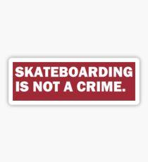 skateboarding is not a crime. Sticker