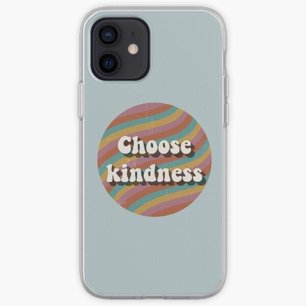 Choose kindness iPhone Soft Case