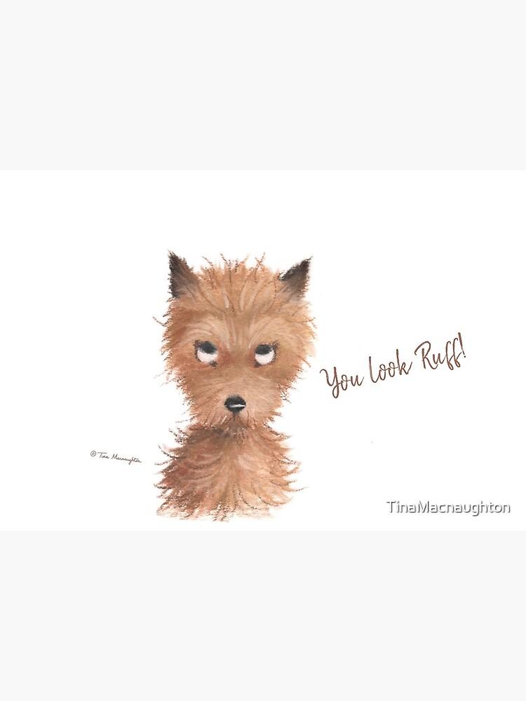 "Cheeky Puppy Dog Eyes - ""You look Ruff!"" by TinaMacnaughton"