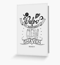 I prefer my doctors clean shaven. Greeting Card