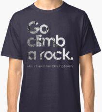 Go Climb A Rock Classic T-Shirt