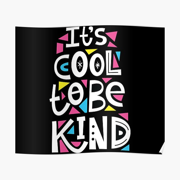 It is cool to be kind Poster