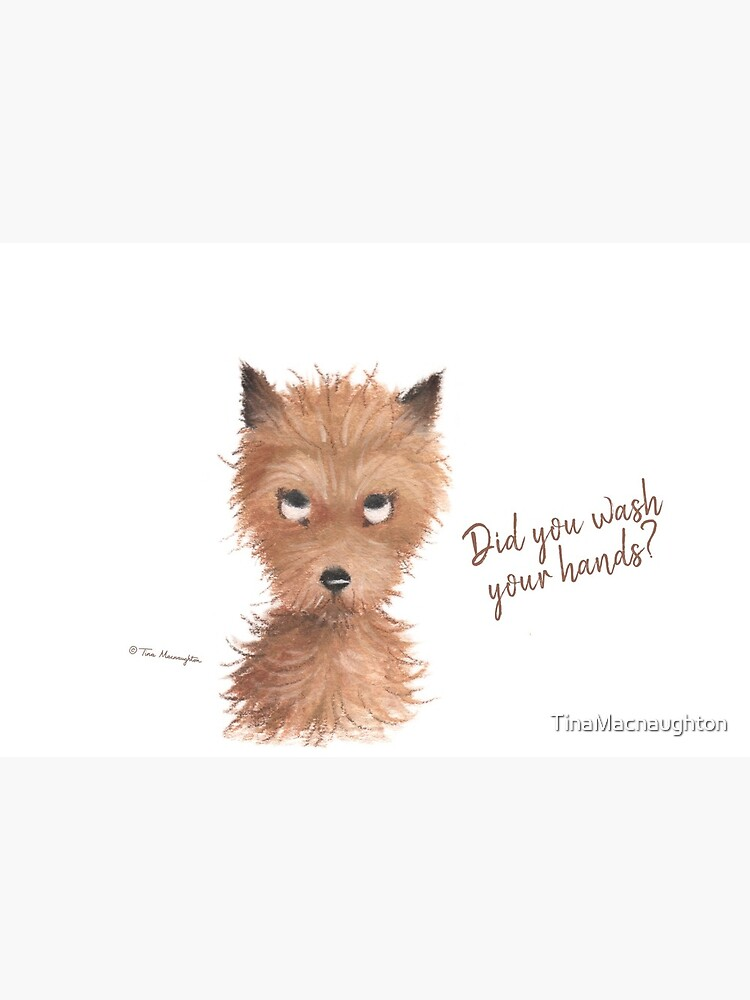 """Cheeky Puppy Dog Eyes - """"Did you wash your hands?"""""""" by TinaMacnaughton"""
