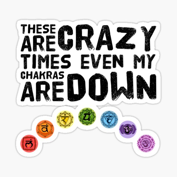 yoga - crazy times chakra down with graphic Sticker