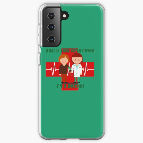 What is your super power i am a doctor Samsung Galaxy Soft Case