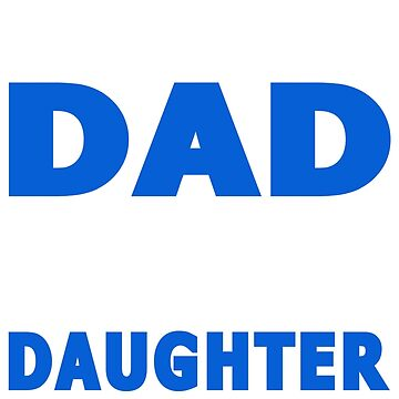 GIFT FOR PROUD DADS - FROM DAUGHTER by maico