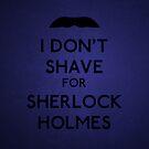 I don't shave for Sherlock Holmes v3 by Kallian