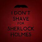 I don't shave for Sherlock Holmes v5 by Kallian