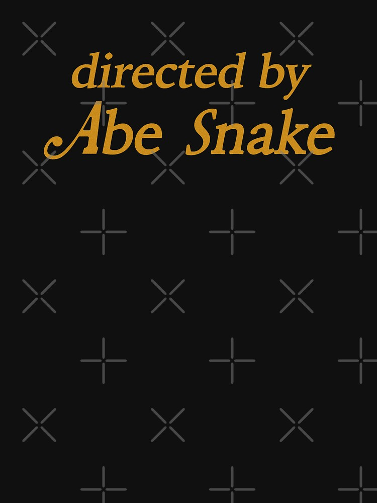 DIRECTED BY ABE SNAKE by FlapJackLarry