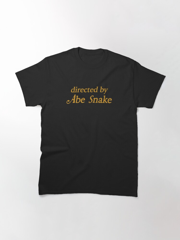 Alternate view of DIRECTED BY ABE SNAKE Classic T-Shirt