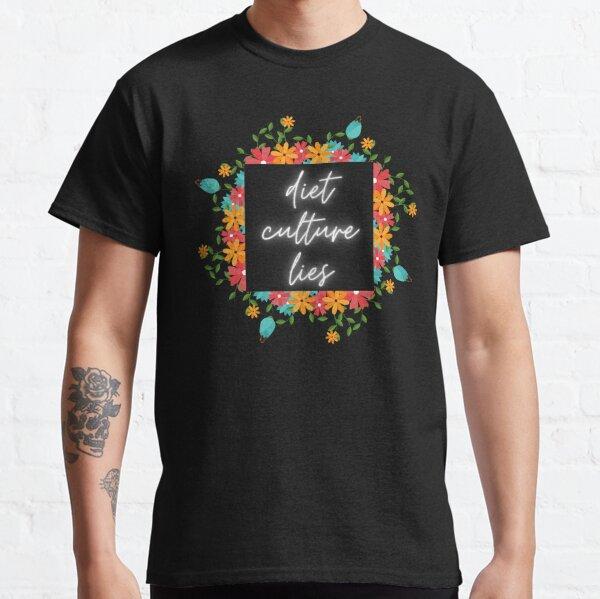 Diet Culture Lies Floral Pattern Classic T-Shirt