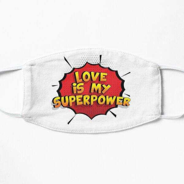 Love ist mein Superpower Lustiges Love Designgeschenk Flache Maske