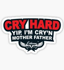 CRY HARD  Sticker