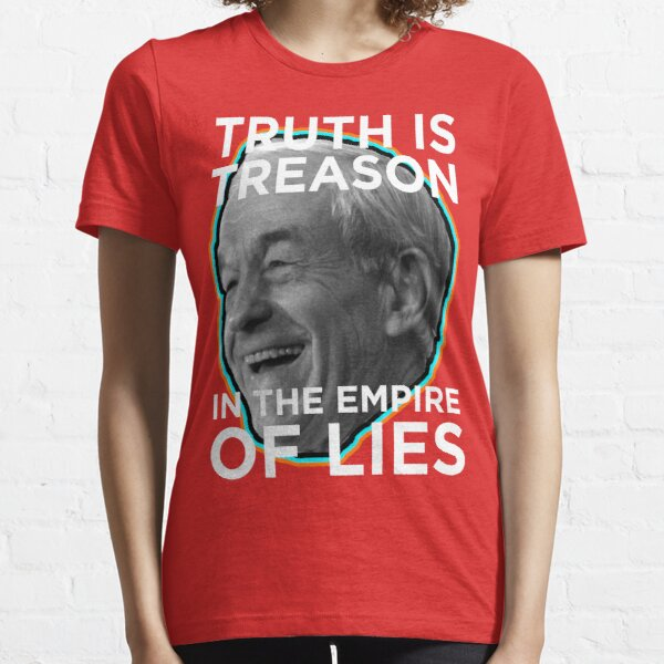 Ron Paul Truth is Treason in the Empire of Lies Essential T-Shirt