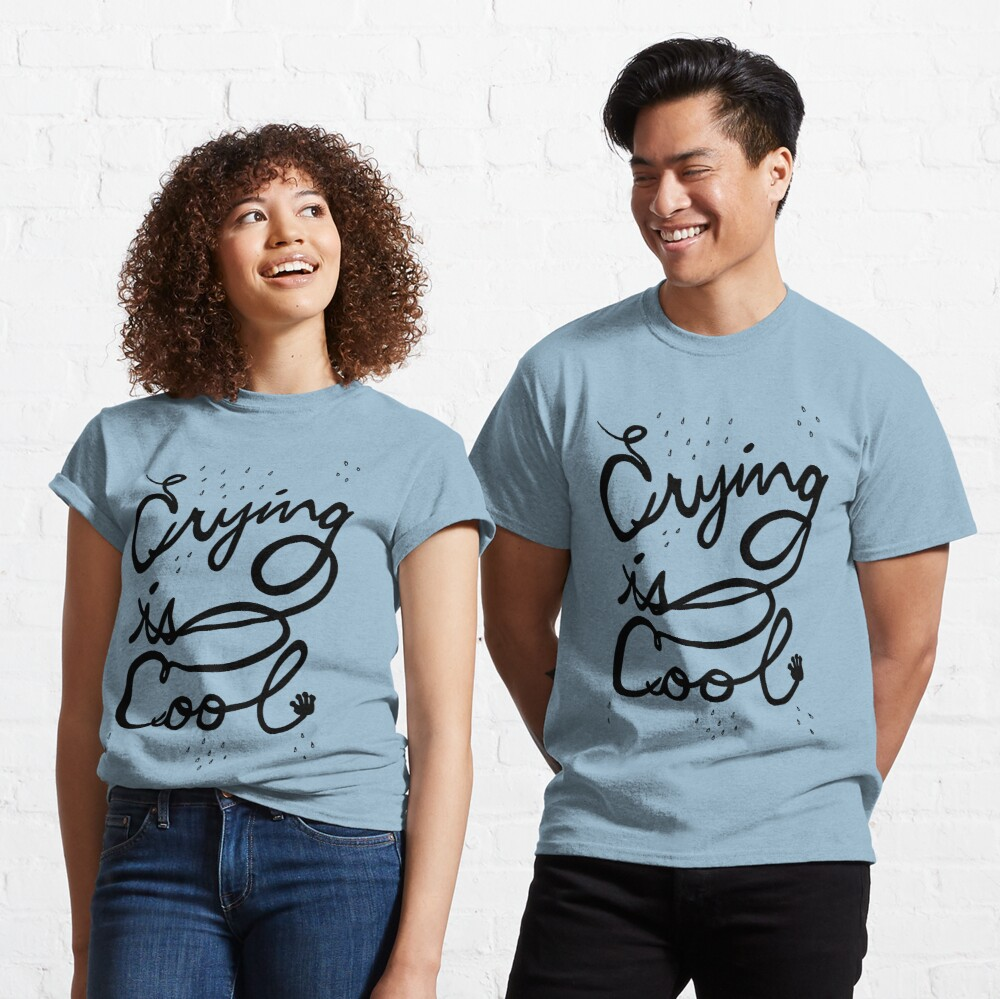 crying is cool Classic T-Shirt