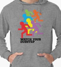 Watch Your Dubstep Lightweight Hoodie