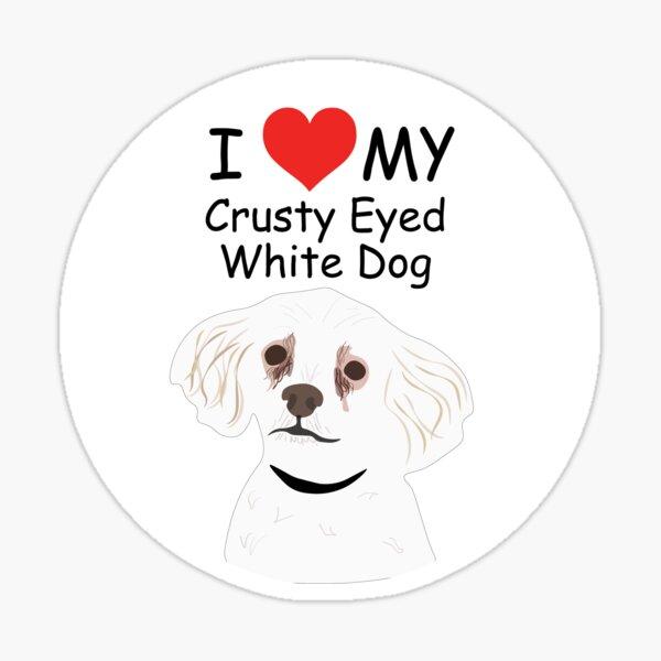 I Heart My Crusty Eyed White Dog Sticker Sticker