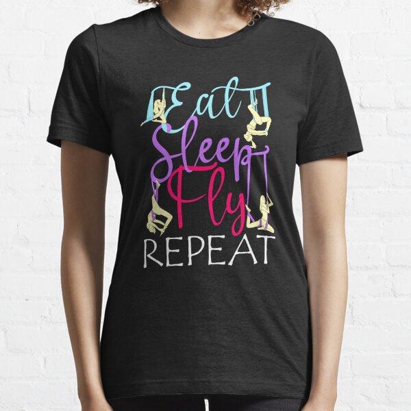 Eat Sleep Fly Repeat Aerial Yoga Silks Essential T-Shirt