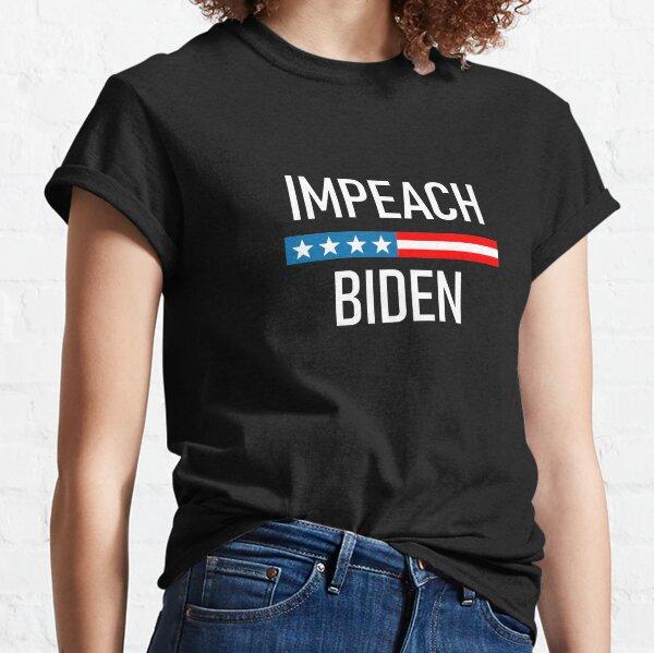 Impeach Biden - Remove Joe Biden From Office Classic T-Shirt
